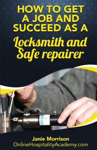 Download How to Get a Job and Succeed as a Locksmith and Safe Repairer