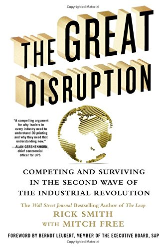 Download The Great Disruption: Competing and Surviving in the Second Wave of the Industrial Revolution