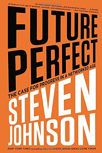 Download Future Perfect: The Case For Progress In A Networked Age