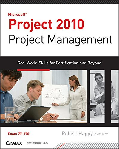 Download Project 2010 Project Management: Real World Skills for Certification and Beyond (Exam 77-178)