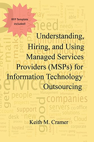 Download Understanding, Hiring, and Using Managed Services Providers (MSPs) for Information Technology Outsourcing