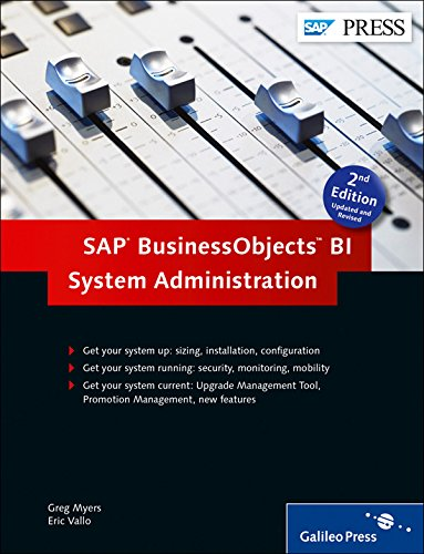 Download SAP BusinessObjects BI System Administration: BOBJ Admin, BOBJ (2nd Edition)