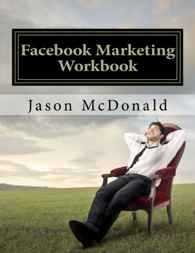 Download Facebook Marketing Workbook 2016: How to Market Your Business on Facebook