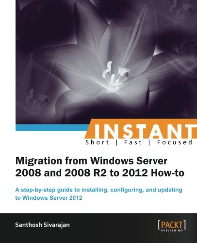Download Instant Migration from Windows Server 2008 and 2008 R2 to 2012 How-to