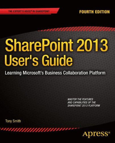 Download SharePoint 2013 User's Guide: Learning Microsoft's Business Collaboration Platform
