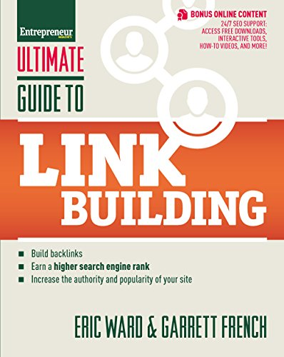 Download Ultimate Guide to Link Building: How to Build Backlinks, Authority and Credibility for Your Website, and Increase Click Traffic and Search Ranking (Ultimate Series)