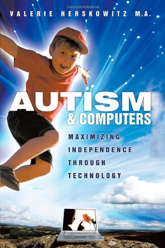 Download Autism And Computers: Maximizing Independence Through Technology