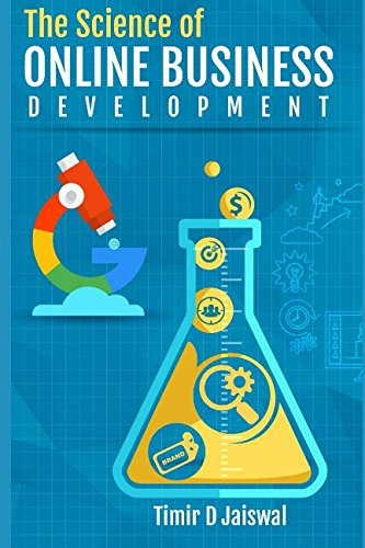 Download The Science of Online Business Development: A must have book about : Buyer Persona, Content Marketing, Digital Asset Creation, SEO, Online Branding, Online Engagement with End-to-End 30 Days Plan.