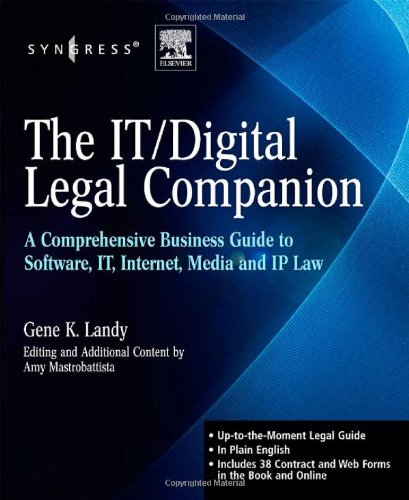 Download The IT / Digital Legal Companion: A Comprehensive Business Guide to Software, IT, Internet, Media and IP Law