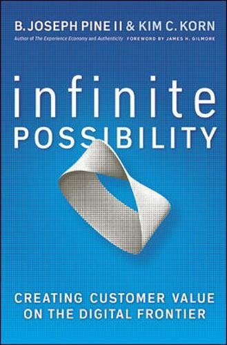 Download Infinite Possibility: Creating Customer Value on the Digital Frontier