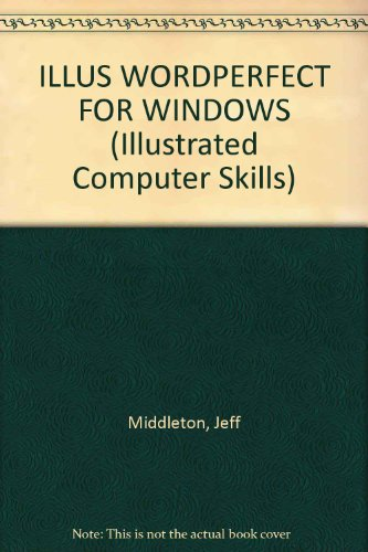 Download Illustrated WORDPERFECT for Windows (Illustrated Computer Skills)