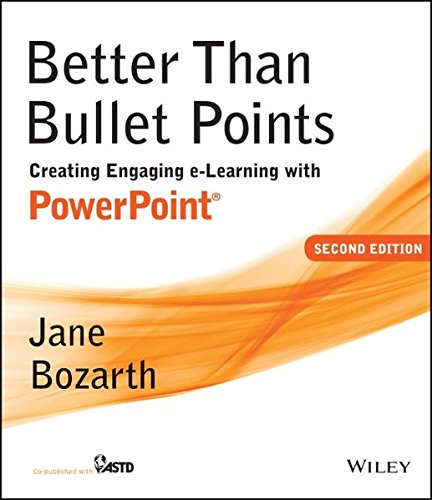 Download Better Than Bullet Points: Creating Engaging e-Learning with PowerPoint